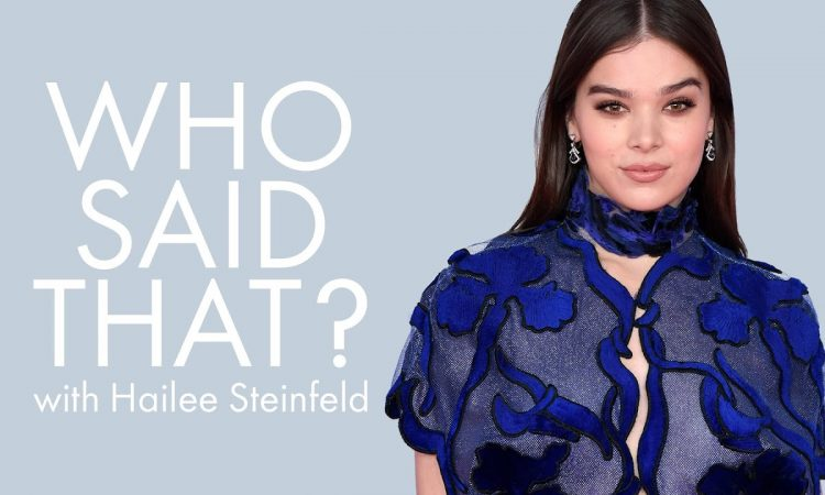 Hailee Steinfeld Guesses Lines | Who Said That | ELLE