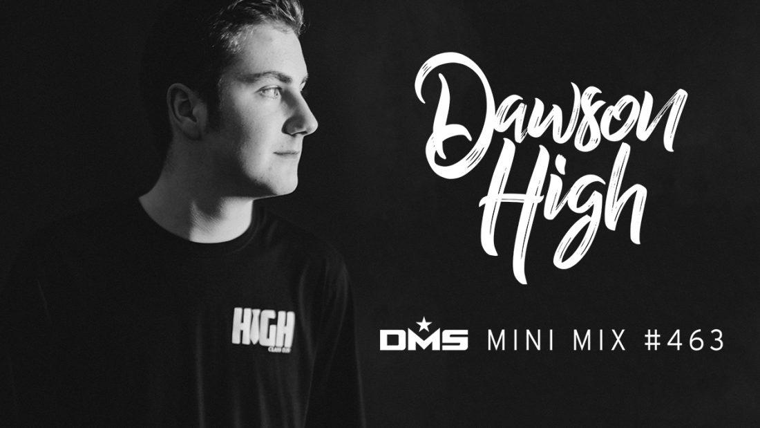 DMS MINI MIX WEEK #463 DAWSON HIGH