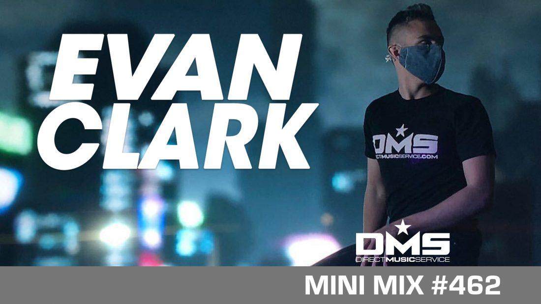 DMS MINI MIX WEEK #462 EVAN CLARK