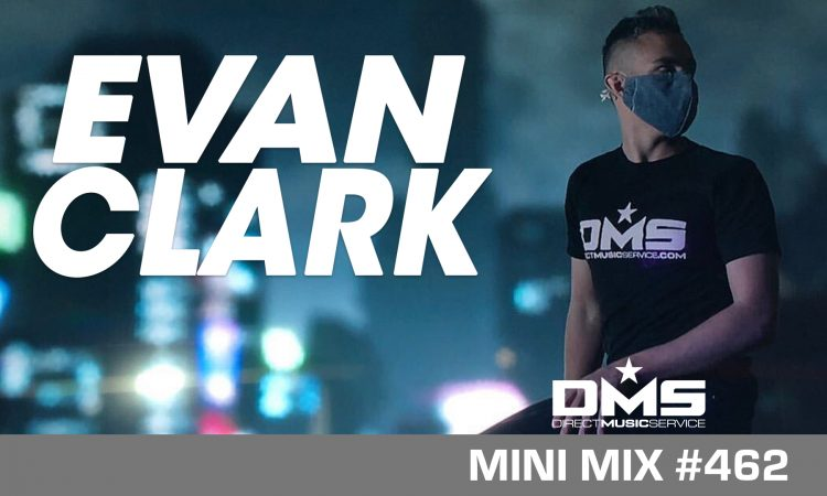 DMS MINI MIX WEEK #462 EVAN CLARK