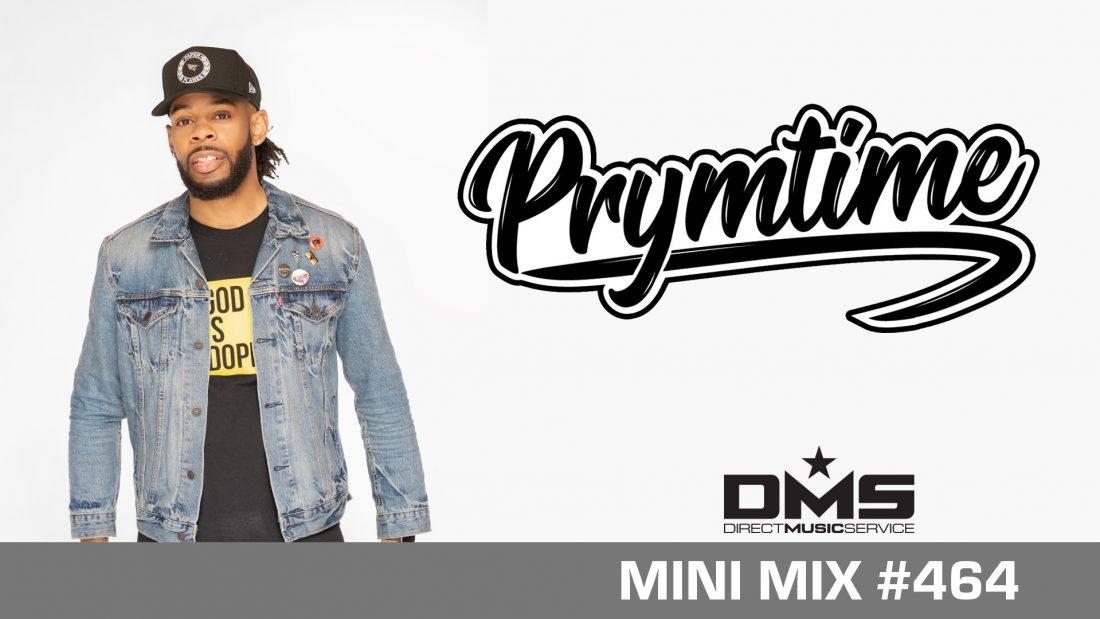 DMS MINI MIX WEEK #464 DJ PRYMTIME