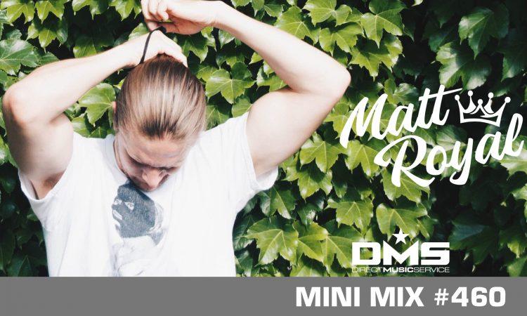 DMS MINI MIX WEEK #460 MATT ROYAL