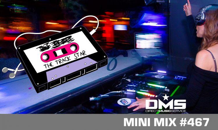 DMS MINI MIX WEEK #467 THE TRACK STAR