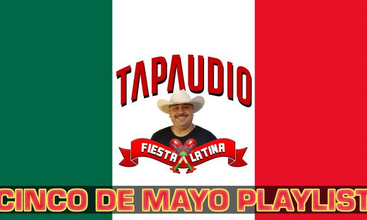 AUDIO1 / FIESTA LATINA - ULTIMATE CINCO DE MAYO PLAYLIST