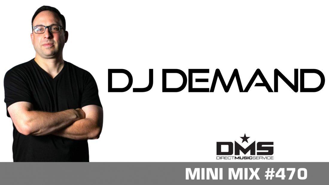 DMS MINI MIX WEEK #470 DJ DEMAND