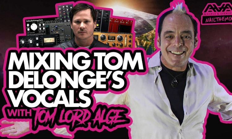 MIXING TOM DELONGE'S VOCALS w/ Tom Lord-Alge and Angels & Airwaves