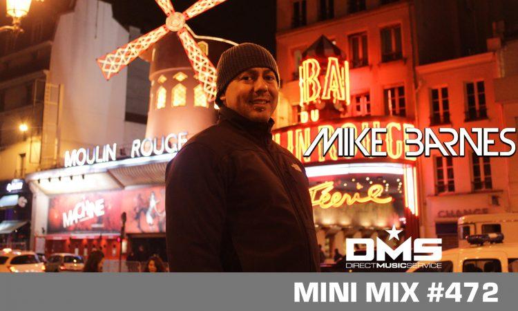DMS MINI MIX WEEK #472 MIKE BARNES