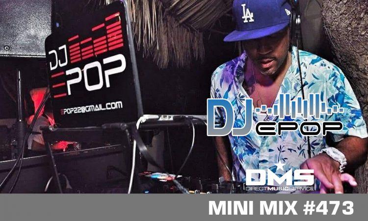 DMS MINI MIX WEEK #473 Epop