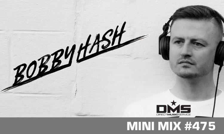 DMS MINI MIX WEEK #475 BOBBY HASH