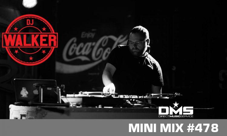 DMS MINI MIX WEEK #478 DJ WALKER