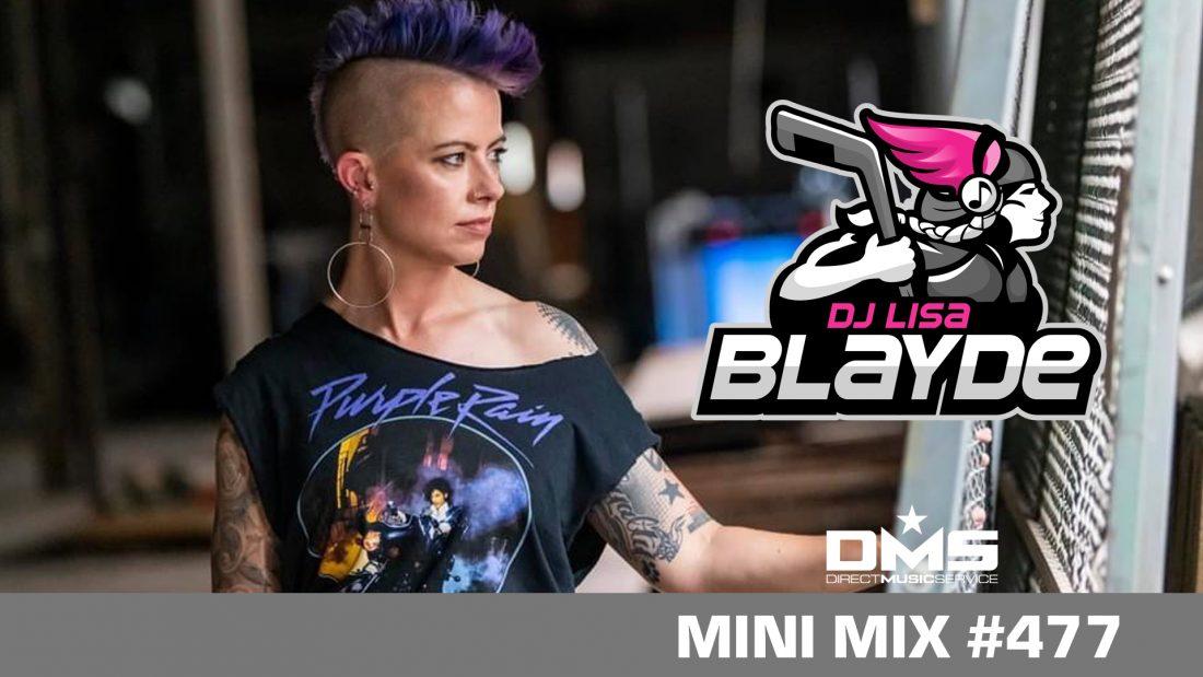 DMS MINI MIX WEEK #477 DJ LISA BLAYDE