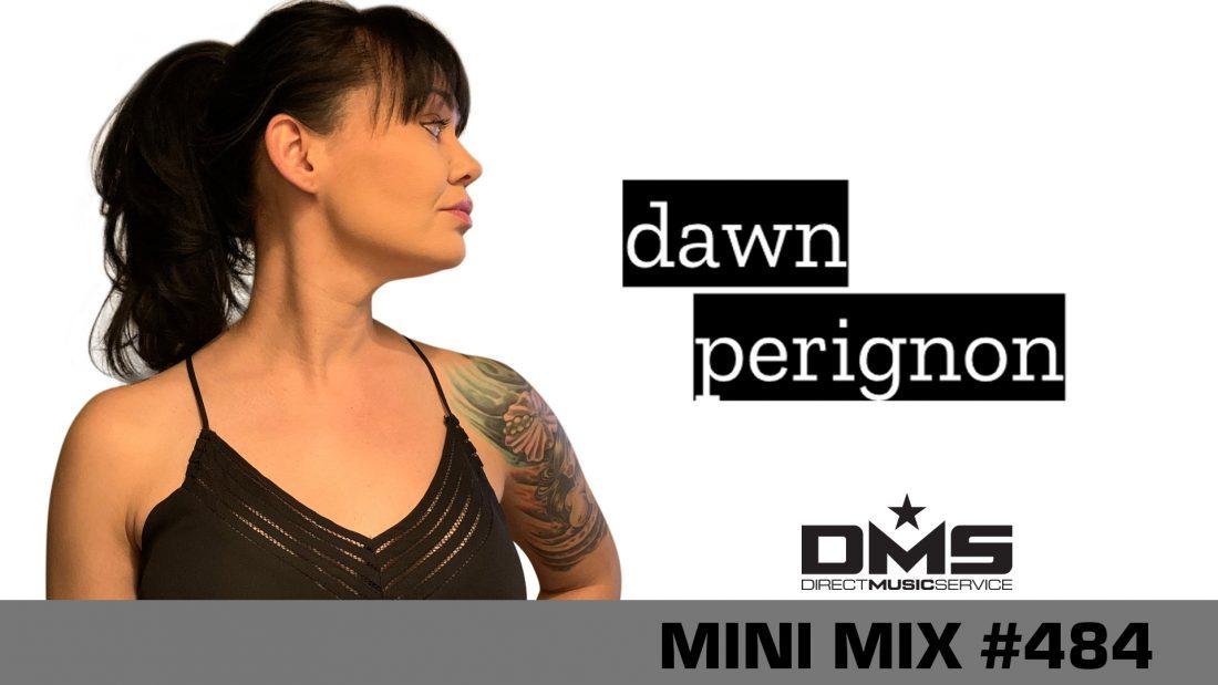 DMS MINI MIX WEEK #484 DAWN PERIGNON