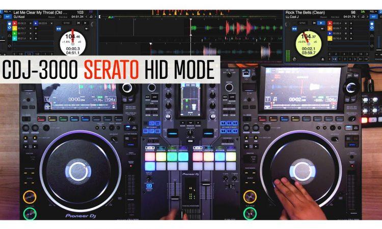 Presenting the CDJ-3000 + SERATO HID MODE   Pri yon Joni